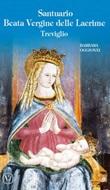Santuario Beata Vergine delle lacrime Treviglio. Ediz. illustrata Libro di  Barbara Oggionni