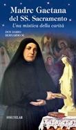 Madre Gaetana del SS. Sacramento. Una mistica della carità Libro di  Dario Bernardo
