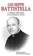 Giuseppe Battistella. L'eleganza della santità in un seminatore di bene Libro di  Maria Francesca Porcella, Francesco Puddu