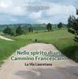Nello spirito di un Cammino Francescano. La Via Lauretana. Ediz. illustrata Libro di  Alberto Donisi