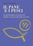 Il La spiritualità eucaristica di Charles de Foucauld nella sua vita Ebook di  Claudio Sottocornola, Claudio Sottocornola