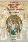 Sante dee martiri tra paganesimo e cristianesimo Ebook di  Elisa Ghiggini