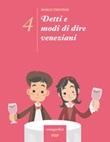 Detti e modi di dire veneziani. Ediz. illustrata. Vol. 4: Libro di  Marco Trevisan