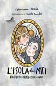 L'isola dei miti. Racconti della Sicilia al tempo dei greci. Ediz. ampliata Libro di  Giuseppina Norcia