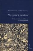 Non contrarii, ma diversi. The Question of the Jewish Minority in Early Modern Italy Libro di