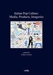 Italian Pop Culture: Media, Products, Imageries Ebook di
