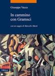 In cammino con Gramsci Ebook di  Giuseppe Vacca