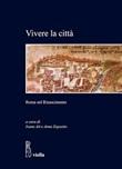 Vivere la città. Roma nel Rinascimento Ebook di