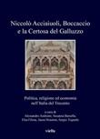Niccolò Acciaiuoli, Boccaccio e la Certosa del Galluzzo. Politica, religione ed economia nell'Italia del Trecento Ebook di