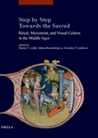 Step by step. Towards the sacred. Ritual, movement, and visual culture in the Middle Ages Ebook di