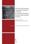 The byzantine-ottoman transition in Venetian Chronicles-La transizione bizantino-ottomana nelle cronache veneziane. Ediz. multilingue Ebook di
