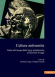 Culture antisemite. Italia ed Europa dalle leggi antiebraiche ai razzismi di oggi Ebook di