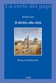 Il diritto alla città. Roma nel Settecento Ebook di  Renata Ago