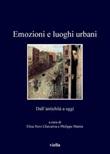 Emozioni e luoghi urbani. Dall'antichità a oggi Ebook di