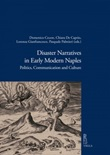 Disaster narratives in early modern Naples. Politics, communication and culture Ebook di