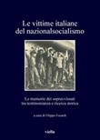 Le vittime italiane del nazionalsocialismo. Le memorie dei sopravvissuti tra testimonianza e ricerca storica Ebook di