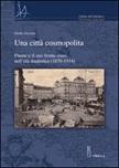 Una città cosmopolita. Fiume e il suo fronte-mare nell'età dualistica (1870-1914)