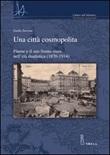 Una città cosmopolita. Fiume e il suo fronte-mare nell'età dualistica (1870-1914) Libro di  Guido Zucconi