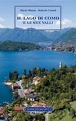 IL lago di Como e le sue valli. Guida multimediale Ebook di  Marta Miuzzo, Roberto Cattani