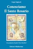 Conosciamo il Santo Rosario Libro di  Sergio Pagliaroli