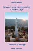 Quarant'anni di apparizioni a Medjugorje. Commento ai messaggi Libro di  Sandra Künzli
