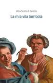 La mia vita tombola Libro di  Viola Scotto di Santolo