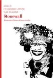Stonewall. Memoria e futuro di una rivolta Ebook di