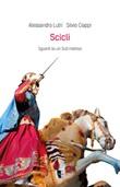 Scicli. Sguardi su un Sud inatteso. Ediz. illustrata Libro di  Silvio Ciappi, Alessandro Lutri
