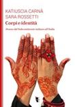 Corpi e identità. Donne dal Subcontinente indiano all'Italia Libro di  Katiuscia Carnà, Sara Rossetti