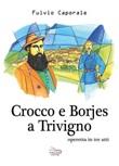Crocco e Borjes a Trivigno. Operetta in tre atti Libro di  Fulvio Caporale