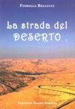 La strada del deserto Libro di  Fiorella Bellucci