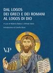 Dal logos dei Greci e dei Romani al logos di Dio. Ricordando Marta Sordi. Atti del Convegno (Milano, 11-13 novembre 2009) Libro di