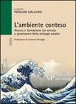 L'ambiente conteso. Ricerca e formazione tra scienza e governance dello sviluppo umano Libro di