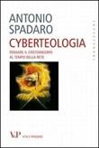 Cyberteologia. Pensare il cristianesimo al tempo della rete Libro di  Antonio Spadaro