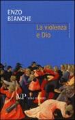 La violenza e Dio Libro di  Enzo Bianchi