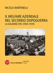 Il welfare aziendale nel secondo dopoguerra. La Dalmine SPA (1945-1970) Ebook di  Nicola Martinelli