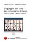 Linguaggi e soft skills per comunicare a distanza. Chiarezza, impatto e capacità relazionale Ebook di  Lorenzo Cavalieri, Maria Teresa Zanola