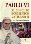 Paolo VI al Concilio Ecumenico Vaticano II Libro di