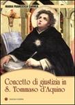 Concetto di giustizia in S. Tommaso d'Aquino Libro di  Maria Francesca Carnea