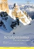 Scialpinismo nelle Piccole Dolomiti. 58 itinerari Tre Croci Carega Sengio Alto Pasubio Libro di  Giovanni Busato, Pivio Peripoli, Luca Pretto
