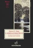 L'anello baltico. Lituania, Lettonia, Estonia: un profilo storico-culturale Libro di  Pietro U. Dini