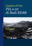 Più a est di Radi Kürkk Ebook di  Gianluca Di Dio