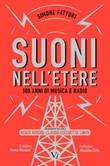Suoni nell'etere. 100 anni di musica e radio Ebook di  Simone Fattori