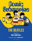 Comic submarine. The Beatles Ebook di  Massimo Cavezzali
