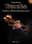 Tromba. Sordine, effetti, manutenzione. Con File audio per il download. Con CD-Audio Libro di  Gastone Bortoloso
