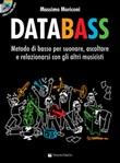 Databass. Metodo di basso per suonare, ascoltare e relazionarsi con gli altri musicisti. Con CD-Audio. Con Contenuto digitale per accesso on line Libro di  Massimo Moriconi
