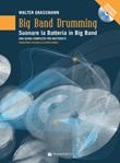 Big band drumming. Suonare la batteria in big band. Una guida completa per batteristi. Con 2 CD-Audio Libro di  Walter Grassmann