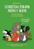 Scoiattoli italiani nativi e alieni. Guida illustrata al riconoscimento. Con Carte Libro di  Rachele Amerini, Roberto Battiston