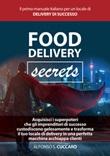 Food Delivery Secrets. Il primo manuale italiano per un locale di delivery di successo Libro di  Alfonso Simone Cuccaro