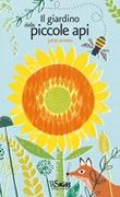 Il giardino delle piccole api. Ediz. illustrata Libro di  Jane Ormes
